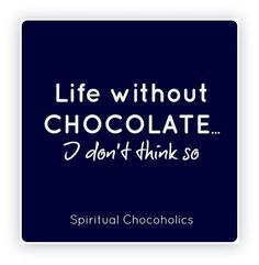 Life without Belfine chocolate... www.belfine.com