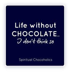 Life without Belfine chocolate... www.belfine.com
