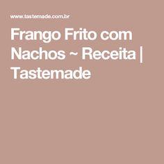 Frango Frito com Nachos ~ Receita   Tastemade