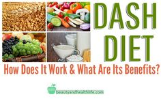 Find out everything about DASH diet. This Dietary Approach to Stop Hypertension is the best diet for your overall health and weight loss.