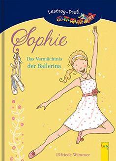 Sophie - Das Vermächtnis der Ballerina: Ein Ballett-Roman für Mädchen - Lesezug-Profi: AmazonSmile: Elfriede Wimmer: Bücher