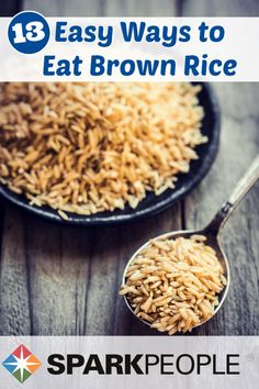 13 Easy, Tasty Ways to Eat Brown Rice. Brown rice might be just the thing you need to spice up your meals--healthy and so delicious! | via @SparkPeople