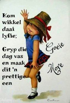 Goeie More! Good Night Quotes, Good Morning Good Night, Good Morning Wishes, Sweet Quotes, Wise Quotes, Lekker Dag, Words To Live By Quotes, Afrikaanse Quotes, Goeie More