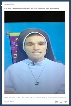 Remember this nun: | 26 Things To Remember If You're Ever Feeling Down