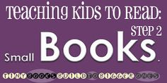 Using small books to help your kids read.
