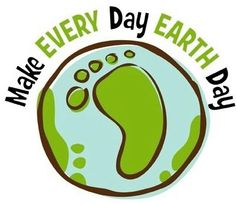 Make every day Earth Day.