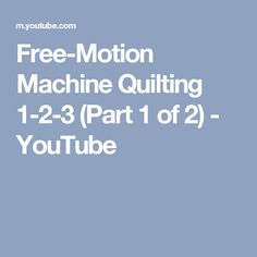 Free-Motion Machine Quilting 1-2-3 (Part 1 of 2) - YouTube