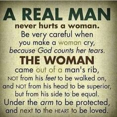 """Man, whoever created this meme never read the Old Testament. And what is a real man? Does anyone know with any degree of certainty? Seriously, the phrase a """"real man"""" is the definition of patriarchy! Can I get an amen, Oxymoron. Favorite Quotes, Best Quotes, Love Quotes, Real Men Quotes, Respect Women Quotes, Godly Men Quotes, Best Quotations, Loving A Woman Quotes, Other Woman Quotes"""