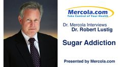 Dr. Mercola Interviews Dr. Lustig About Sugar Addiction