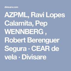 AZPML, Ravi Lopes Calamita, Pep WENNBERG , Robert Berenguer Segura · CEAR de vela  · Divisare