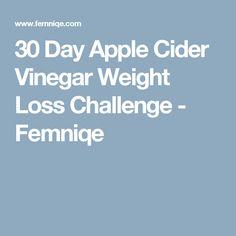 30 Day Apple Cider Vinegar Weight Loss Challenge - Femniqe