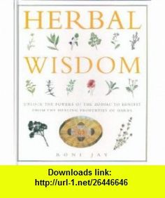 Herbal Wisdom - 1999 publication. (9780722537527) Roni Jay , ISBN-10: 0722537522  , ISBN-13: 978-0722537527 ,  , tutorials , pdf , ebook , torrent , downloads , rapidshare , filesonic , hotfile , megaupload , fileserve