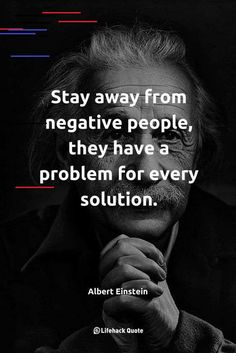 """Stay away from negative people the have a problem for every solution."" - Albert Einstein via QuotesPorn on August 26 2019 at Great Inspirational Quotes, Motivational Quotes For Students, Motivational Quotes For Life, Work Quotes, Inspiring Quotes About Life, Amazing Quotes, Happy Quotes, Success Quotes, Great Quotes"