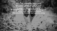 country music tells the story of your life, weather you realize it or not<3