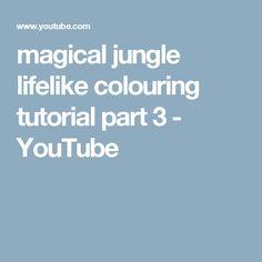 Magical Jungle Lifelike Colouring Tutorial Part 3