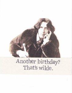 Another Birthday That's Wilde Oscar Wilde Birthday Card bluespecsstudio + etsy Happy Birthday Book, Birthday Poems, Birthday Wishes Funny, Birthday Gifts For Best Friend, Happy Birthday Images, Happy Birthday Greetings, Birthday Pictures, Birthday Messages, Birthday Fun