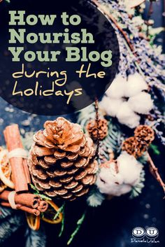 How to Nourish Your Blog During the Holidays