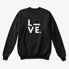 Discover Computer Love T-Shirt from [Black Shirt - White Letters], a custom product made just for you by Teespring. Computer Love, Twitch Hoodie, White Letters, Love T Shirt, Virtual Assistant, Hoodies, Sweatshirts, Unisex, Space