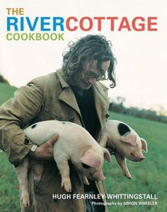 River Cottage Cookbook: Super Awesomeness.