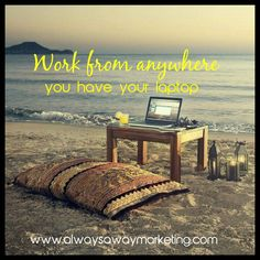 If you have a laptop and Internet connection then you can have a successful online business.  Work from home, laptop Lifestyle, time freedom, work from anywhere