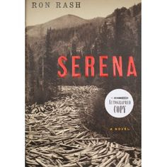 Serena: A Novel, by Ron Rash. A great, spooky read.
