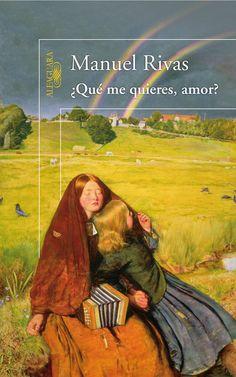 ¿Qué me quieres, amor? / Manuel Rivas ; traducción de Dolores Vilavedra