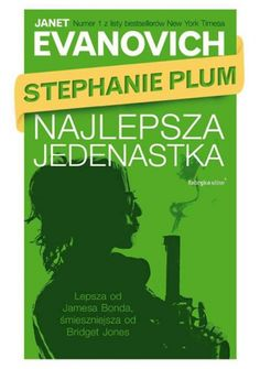 Janet Evanovich: Najlepsza Jedenastka - http://lubimyczytac.pl/ksiazka/220722/najlepsza-jedenastka