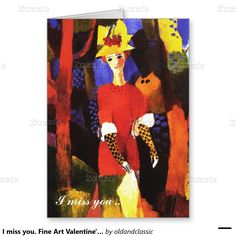 "I miss you. Fine Art Valentine's Day Customizable Greeting Cards for him. ""Woman in Park"", Artist: August Macke, circa 1910. Matching cards, postage stamps and other products available in the Holidays / Valentine's Day Category of the oldandclassic store at zazzle.com"