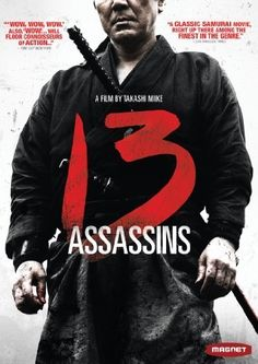 13 Assasins...AWESOME!