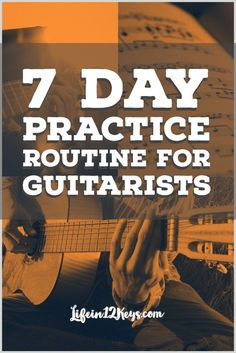 Guitar Practice - A 7 Day Practice Routine to take control of your playing today.