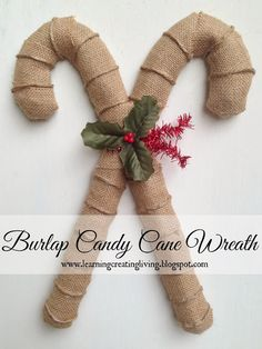 Transform a tinsel tacky Dollar store decoration to a Burlap Candy Cane Wreath created by Learning Creating Living, full link: http://www.learningcreatingliving.com/2013/11/burlap-candy-cane-wreath.htmlBurlap Candy Cane Wreath Christmas, holiday, holly, country, up cycle,