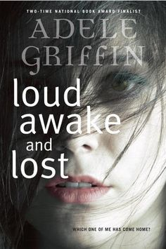 Loud Awake and Lost by Adele Griffin | Publisher: Knopf Books | Publication Date: November 12, 2013 | www.adelegriffin.com | #YA #Mystery #suspense