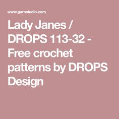 Lady Janes / DROPS 113-32 - Free crochet patterns by DROPS Design