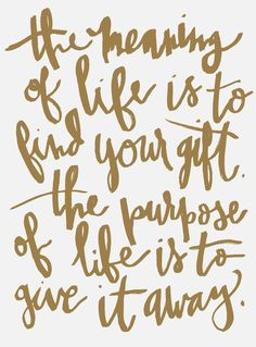 the meaning of life is to find your gift | hs lifestyle blog