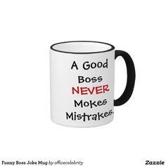 Shop Funny Boss Joke Quote Mug created by officecelebrity. Boss Humor, Good Boss, Bosses Day Gifts, Funny Mugs, Favorite Color, Jokes, Inspirational Quotes, Gift Ideas, Sayings