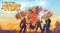 Evolution Heroes of Utopia is an action game for android. Evolution Heroes of Utopia battle large employers. Faucet the actual display. As possible....