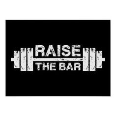 Raise The Bar Barbell - Gym Workout Inspirational Poster - fitness posters memes motivation meme quote #motivationalmemes