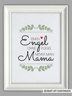 The indicated price Euro) is for a DIN size. If you prefer DIN (for euros), please enter this simply when you order in the comments box. Then I take care … - Diy Gifts Angel Mama, Wallpaper World, Fathers Day Presents, Smart Art, Encouragement, True Words, Family Christmas, Diy Art, Cool Words