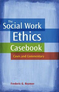 from the front lines student cases in social work ethics nd edition.