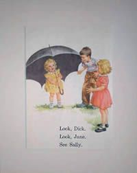Dick, Jane and Sally taught me how to read.