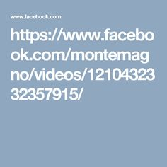 https://www.facebook.com/montemagno/videos/1210432332357915/
