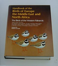 Volume 3 - Handbook of the Birds of Europe, the Middle East and North Africa: Waders to Gulls v.3: The Birds of the Western Palearctic: Waders to Gulls