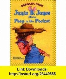 Junie B. Jones has a Peep in her Pocket (9780439288798) Barbara Park, Denise Brunkus , ISBN-10: 0439288797  , ISBN-13: 978-0439288798 ,  , tutorials , pdf , ebook , torrent , downloads , rapidshare , filesonic , hotfile , megaupload , fileserve