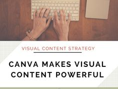 How Canva Makes Your Visual Content Strategy Powerful