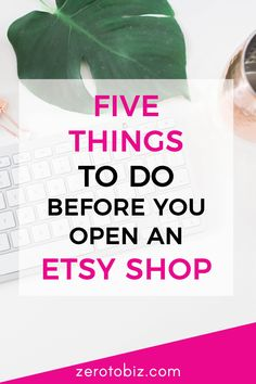 The 5 things you must do before opening an Etsy shop. Spoiler alert: making sure everything is perfect isn't one of them! # etsy store Five Things to do Before Opening an Etsy Shop - zero to biz Craft Business, Creative Business, Online Business, Business Tips, Business Planning, Business Marketing, Business Opportunities, Email Marketing, Content Marketing