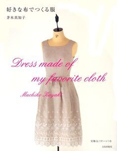 Master Machiko Kayaki Collection 01 - Dress Made of My Favorite Cloth - Japanese craft book. $28.00, via Etsy.