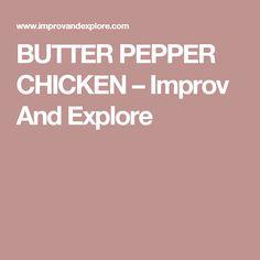Well yesterday, all of a sudden a very Pepper Chicken, Chicken Stuffed Peppers, Butter, Cooking Recipes, Explore, Cooker Recipes, Chef Recipes, Exploring, Preserve