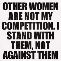 Behind every successful woman is a tribe of other successful women who have her back