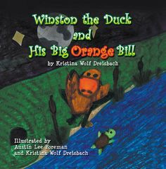 WINSTON THE DUCK AND HIS BIG ORANGE BILL ~   Kristina Wolf Dreisbach's site: sbpra.com/kristinawolfdreisbach Buy: www.amazon.com/Winston-Duck-His-Orange-Bill/dp/1622128974/ http://www.blogtalkradio.com/bgr/2014/01/14/on-halo-kids-tales-with-jd-holiday-1-14-14