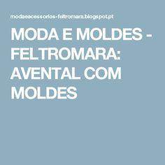 MODA E MOLDES - FELTROMARA: AVENTAL COM MOLDES